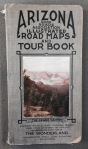 Arizona Good Roads Association Illustrated Road Maps and Tour Book, 1913.